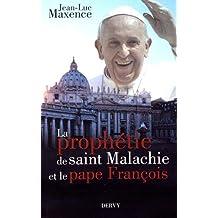 PROPHÉTIE DE SAINT MALACHIE ET LE PAPE FRANÇOIS (LA)