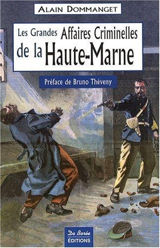 Haute-Marne Grandes Affaires Criminelles Broché – 21 avril 2009 Dommanget Alain De Boree 2844948839 AUK2844948839