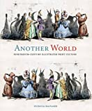 img - for Another World: Nineteenth-Century Illustrated Print Culture book / textbook / text book