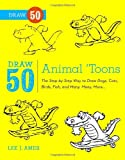 Draw 50 Animal 'Toons, Lee J. Ames and Bob Singer, 0823085775
