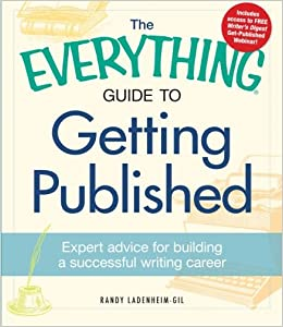 Book The Everything Guide to Getting Published: Expert advice for building a successful writing career (Everything (Language & Writing))