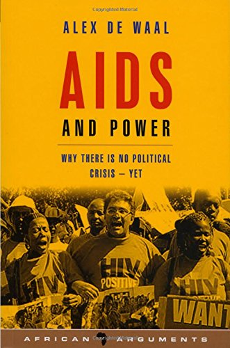 AIDS and Power: Why there is no Political Crisis - Yet (African Arguments)