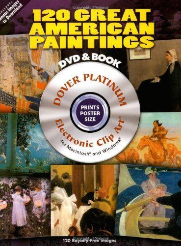 Read Online 120 Great American Paintings Platinum DVD and Book (Dover Electronic Clip Art) pdf epub