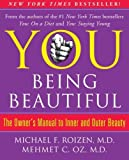 YOU: Being Beautiful: The Owner's Manual to Inner and Outer Beauty by Michael F. Roizen (2012-04-28)