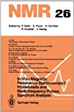 In-Vivo Magnetic Resonance Spectroscopy I: Probeheads and Radiofrequency Pulses Spectrum Analysis : Probeheads and Radiofrequency Pulses Spectrum Analysis, , 3642456995