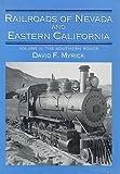 Railroads of Nevada and Eastern California, Vol. 2: The Southern Roads