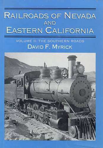 Railroads of Nevada and Eastern California, Vol. 2: The Southern -