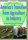 America's Transition from Agriculture to Industry, Greg Roza, 1404204105