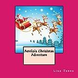 Amelia's Christmas Adventure, Lisa Jones, 1493773364