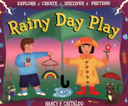 Download Rainy Day Play: Explore, Create, Discover, Pretend PDF