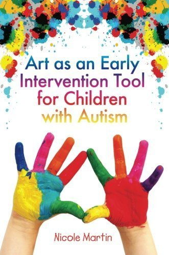 Read Online Art as an Early Intervention Tool for Children With Autism [Paperback] [2009] (Author) Nicole Martin pdf