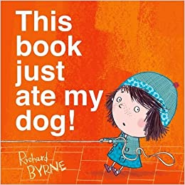 Book This Book Just Ate My Dog by Richard Byrne