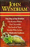 The Day of the Triffids / The Kraken Wakes / The Chrysalids / The Seeds of Time / Trouble with Lichen / The Midwich Cuckoos by John Wyndham (1980-05-01)