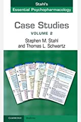 Case Studies: Stahl's Essential Psychopharmacology: Volume 2 Kindle Edition