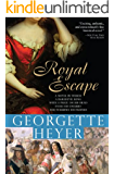 Royal Escape: In which a daredevil King with a price on his head fools his enemies and terrifies his friends (Historical Romances)