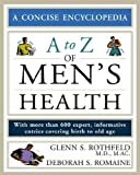 The A to Z of Men's Health, Deborah S. Romaine and Glenn S. Rothfeld, 0816064288