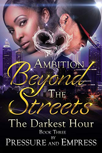 - Ambition Beyond the Streets: The Darkest Hour