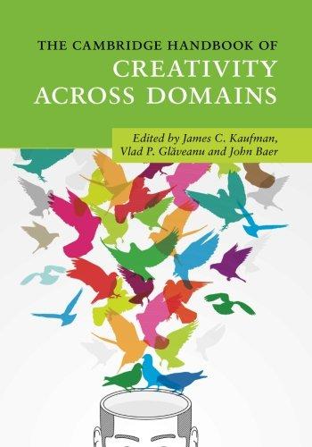 Across Domains (The Cambridge Handbook of Creativity across Domains (Cambridge Handbooks in Psychology))
