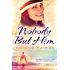 Nobody But Him (The Boys of Summer Series Book 1)