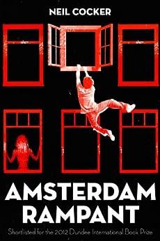 Amsterdam Rampant by [Cocker, Neil]