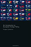 An Introduction to European Foreign Policy, Fraser, Cameron, 0415407680