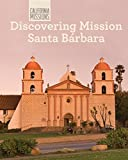 Search : Discovering Mission Santa Bárbara (California Missions)
