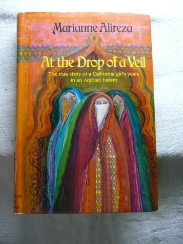 At the Drop of a Veil (Author Signed) the True Story of a California Girl's Years in an Arabian Harem]()