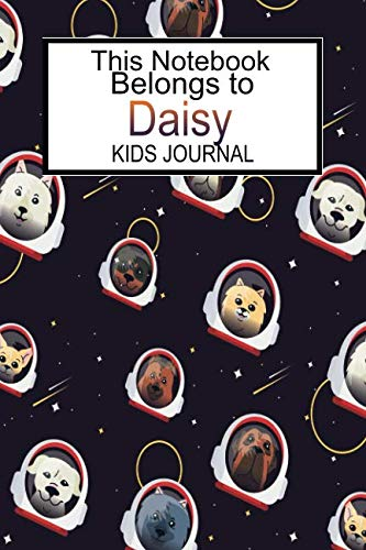 (This Notebook Belongs To Daisy Kids Journal: Space Dog Blank Lined 6x9 Paper For Diary Entries Or School Notes)