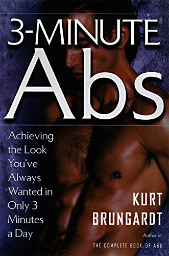 3-Minute Abs: Achieving the Look You've Always Wanted in Only 3 Minutes a Day (Best Exercise To Have Abs)