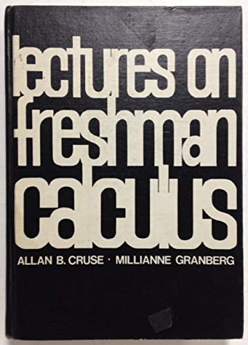 Lectures on freshman calculus;: An intuitive exposition of the basic techniques for calculating with derivatives and integrals (Addison-Wesley series in mathematics)