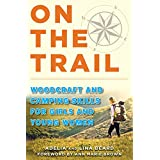 On the Trail: Woodcraft and Camping Skills for Girls and Young Women