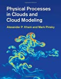 img - for Physical Processes in Clouds and Cloud Modeling book / textbook / text book