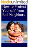 How to Protect Yourself from Bad Neighbors
