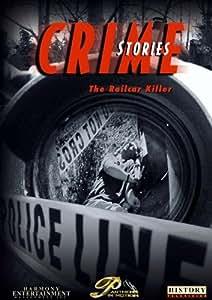 Crime Stories - Episode 25 The Railcar Killer