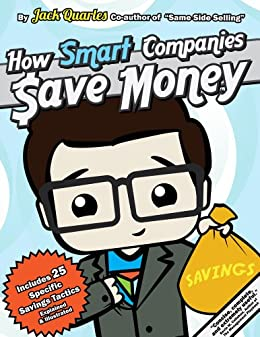 How Smart Companies Save Money by [Quarles, Jack]