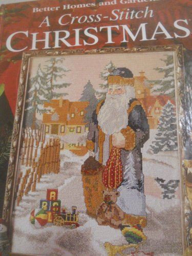 A Cross Stitch Christmas: The Season for Stitching (Better Homes and Gardens) (Cross Homes Gardens And Stitch Better)