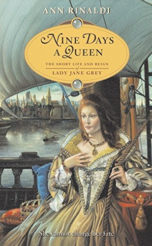 (Nine Days a Queen: The Short Life and Reign of Lady Jane Grey)