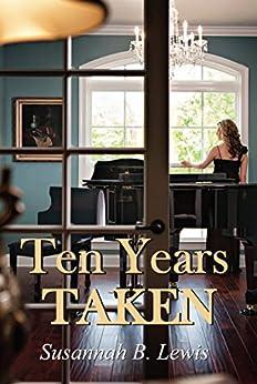 Ten Years Taken by [Lewis, Susannah B.]