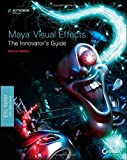 Maya Visual Effects the Innovator's Guide, Eric Keller, 1118441605
