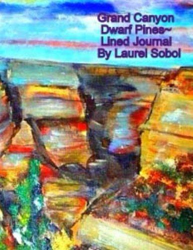 Grand Canyon Dwarf Pines ~ Lined Journal (Fine Art Rainbow Journals~ Soli Deo Gloria) PDF