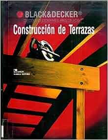 Construccion de Terrazas (Coleccion Black & Decker para el arreglo de