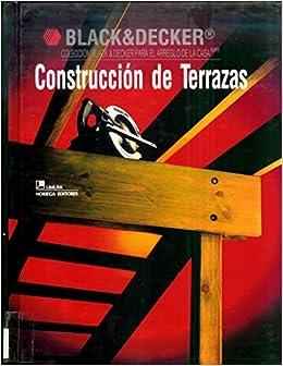 Amazon Com Construccion De Terrazas Coleccion Black