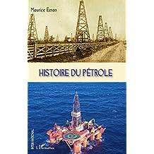 Histoire du pétrole (French Edition)