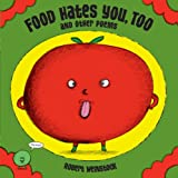 Food Hates You, Too and Other Poems, Robert Weinstock, 1423113918