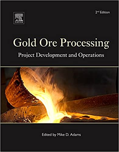 gold ore processing project development and operations developments in mineral processing book 15