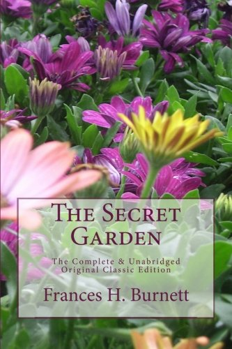 The Secret Garden The Complete & Unabridged Original Classic Edition