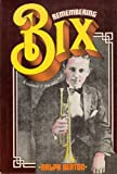 img - for Remembering Bix. A Memoir of the Jazz Age. book / textbook / text book