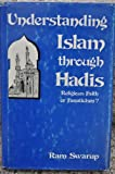 Understanding Islam Through Hadis : Religious Faith or Fanaticism?, Swarup, Ram, 068249948X