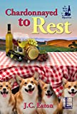 Chardonnayed to Rest (The Wine Trail Mysteries)
