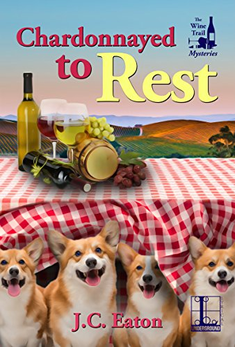 Chardonnayed to Rest (The Wine Trail Mysteries) by [Eaton, J.C.]